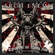 ARCH ENEMY -2CD- Tyrants of the Rising Sun / Live in Japan