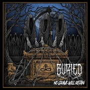 BURIED - CD - No Grave Will Retain