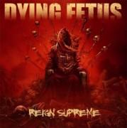 "DYING FETUS - 12"" LP - Reign Supreme (Black Vinyl)"