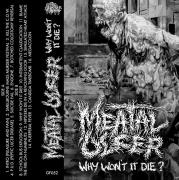 MEATAL ULCER - Tape MC - Why Won't It Die