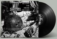 MULE SKINNER - 12'' LP -  Beyond The Abuse 1991-93