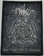 NILE - What Should Not Be Unearthed - Woven Patch