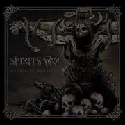 SPIRITS WAY - MCD - Devoid Of Mortality