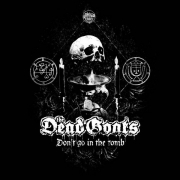 THE DEAD GOATS - Digipak EP-CD - Don't Go In The Tomb