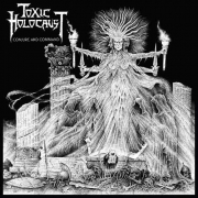 TOXIC HOLOCAUST - CD - Conjure And Command