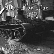 WAR FOR WAR -CD- War is the Only Way
