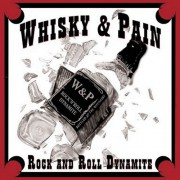 "WHISKY & PAIN -12"" MLP- Rock and Roll Dynamite"