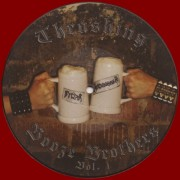 """WITCHBURNER / BYWAR -7"""" Picture EP- Split """"Thrashing Booze Brothers Vol. 1"""""""