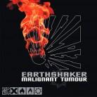 MALIGNANT TUMOUR -Digipak CD- Earthshaker